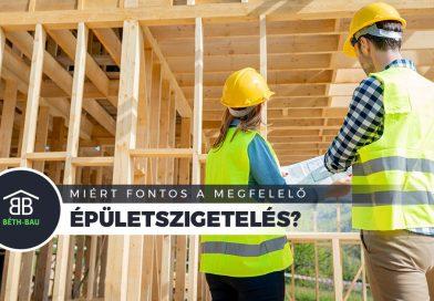 Miért fontos a megfelelő épületszigetelés?